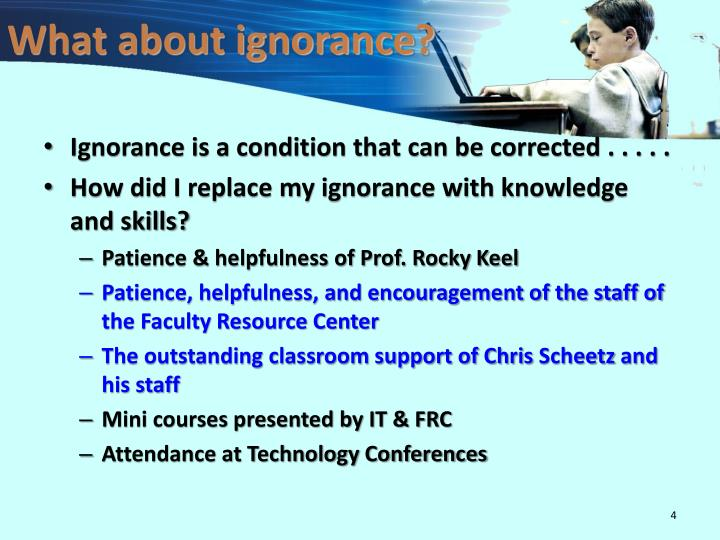 What about ignorance?