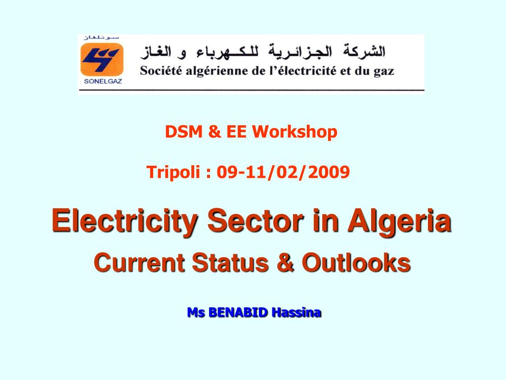 electricity sector in algeria current status outlooks ms benabid hassina l.