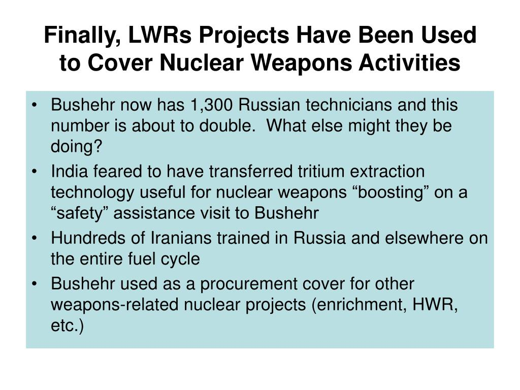Finally, LWRs Projects Have Been Used to Cover Nuclear Weapons Activities