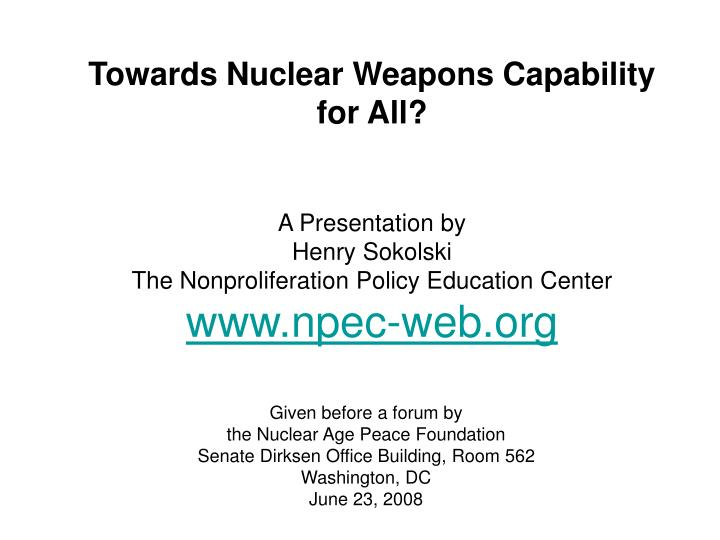 Towards Nuclear Weapons Capability for All?