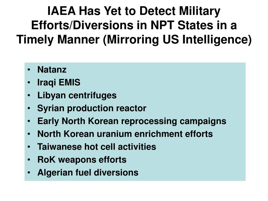 IAEA Has Yet to Detect Military Efforts/Diversions in NPT States in a Timely Manner (Mirroring US Intelligence)