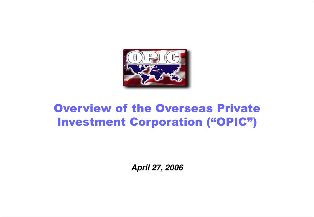 "Overview of the Overseas Private Investment Corporation (""OPIC"")"