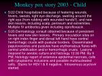 monkey pox story 2003 child15