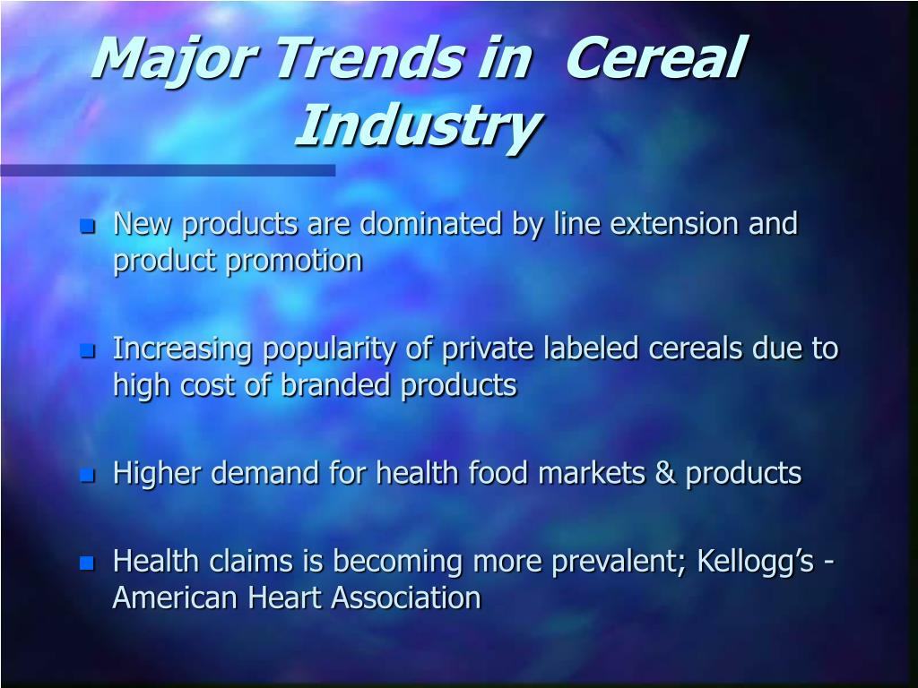 Major Trends in  Cereal Industry
