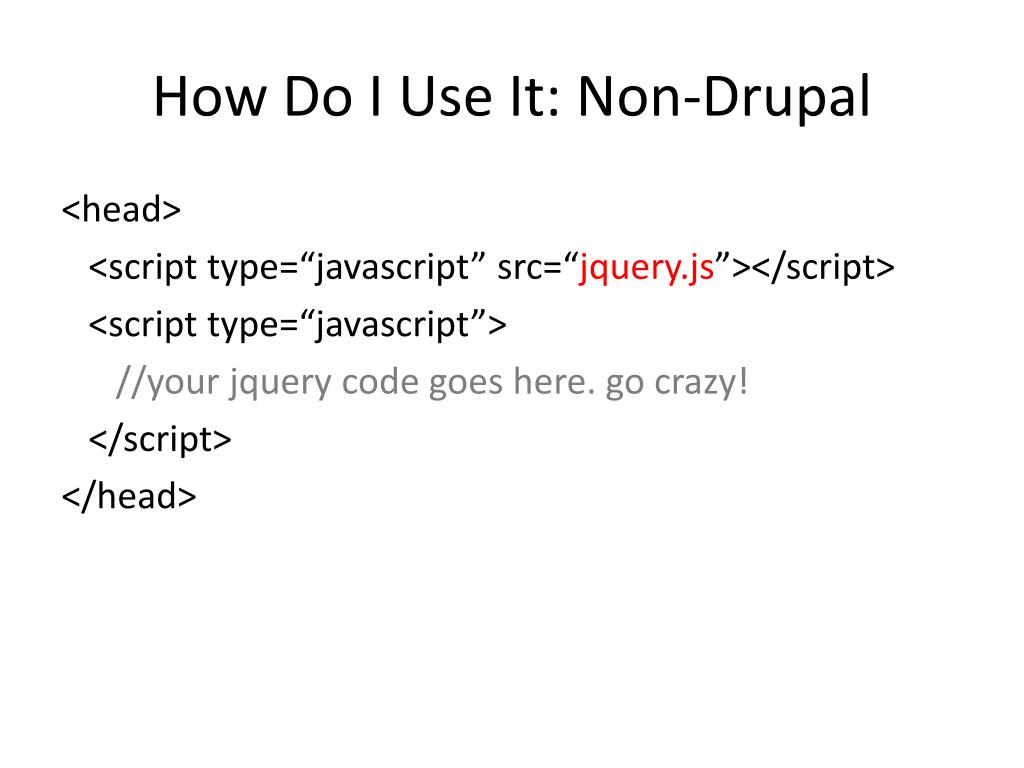 How Do I Use It: Non-Drupal