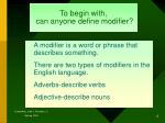 to begin with can anyone define modifier