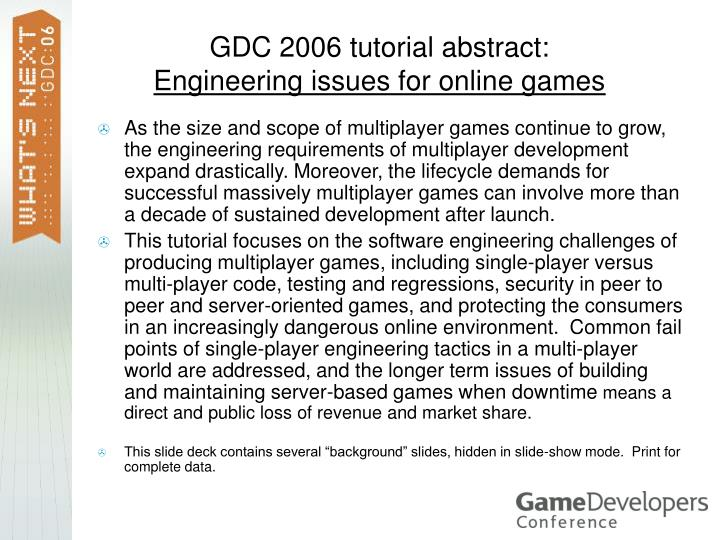 Gdc 2006 tutorial abstract engineering issues for online games