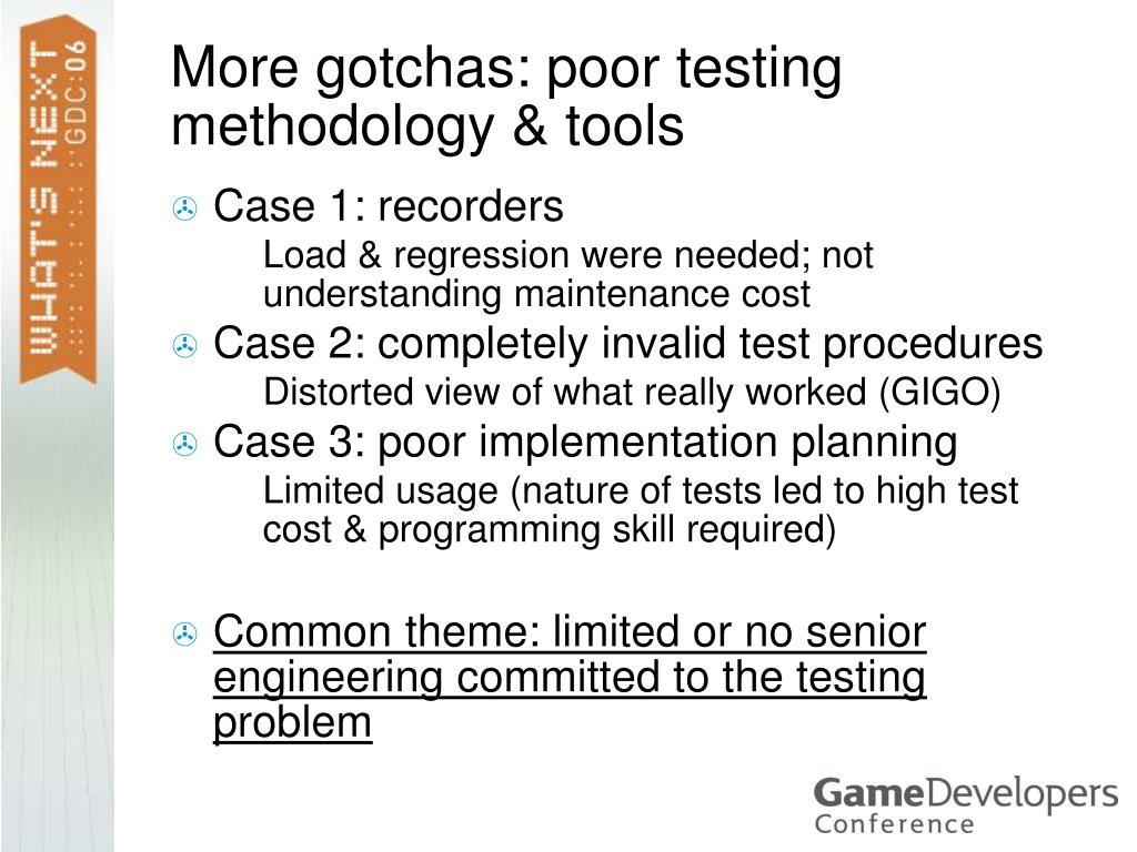 More gotchas: poor testing methodology & tools