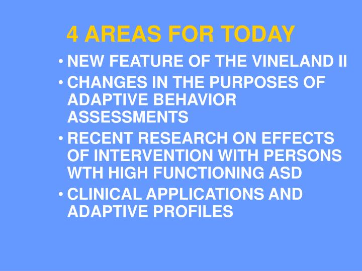 4 areas for today