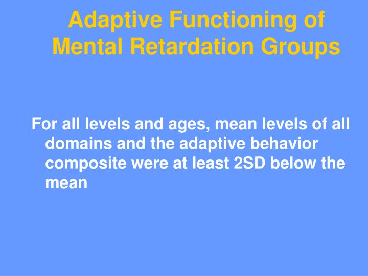 Adaptive Functioning of Mental Retardation Groups