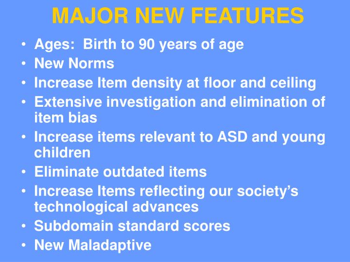 MAJOR NEW FEATURES
