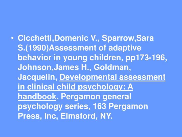 Cicchetti,Domenic V., Sparrow,Sara S.(1990)Assessment of adaptive behavior in young children, pp173-196,