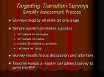 targeting transition surveys simplify assessment process