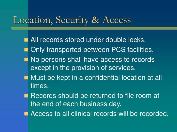 Location, Security & Access