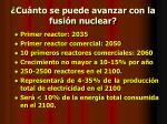cu nto se puede avanzar con la fusi n nuclear