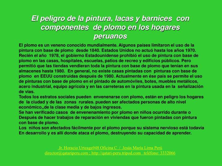 El peligro de la pintura lacas y barnices con componentes de plomo en los hogares peruanos