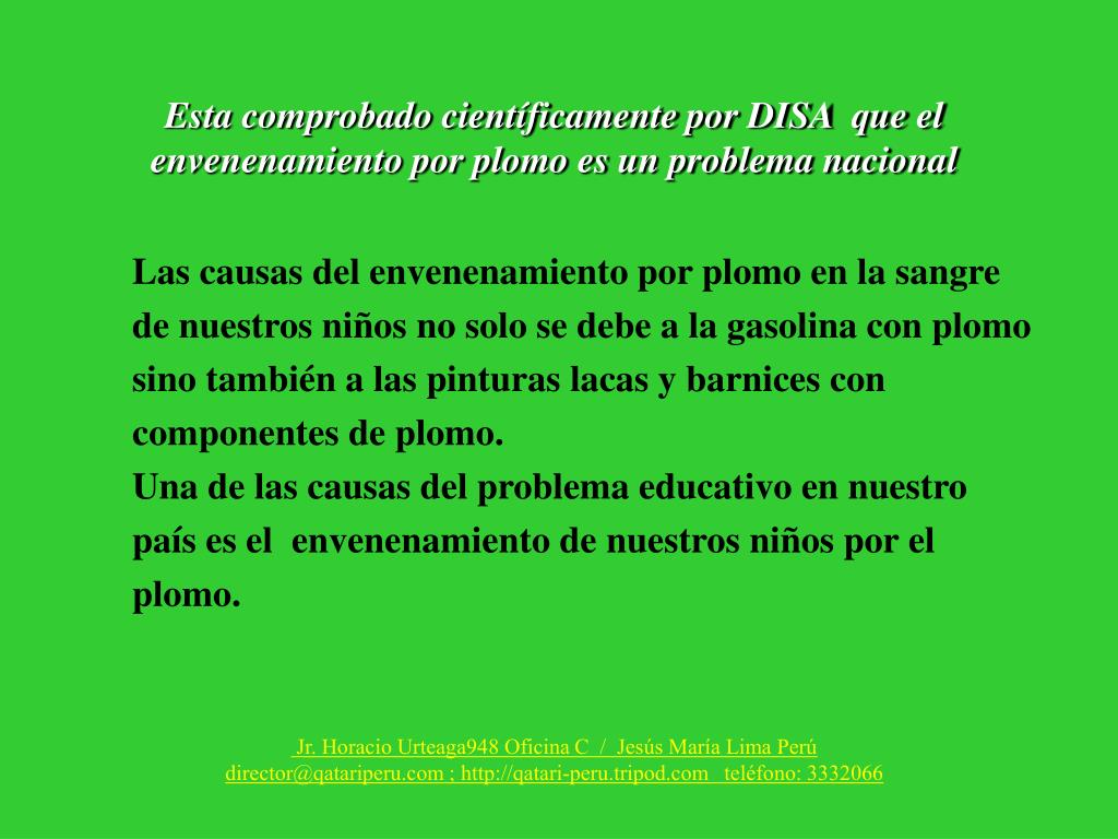 Esta comprobado científicamente por DISA  que el envenenamiento por plomo es un problema nacional