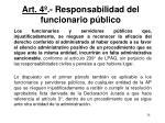 art 4 responsabilidad del funcionario p blico