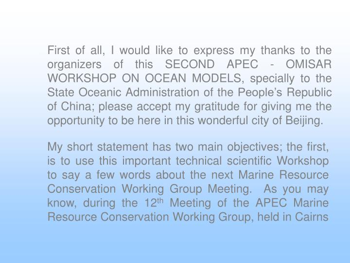 First of all, I would like to express my thanks to the organizers of this SECOND APEC - OMISAR WORKS...