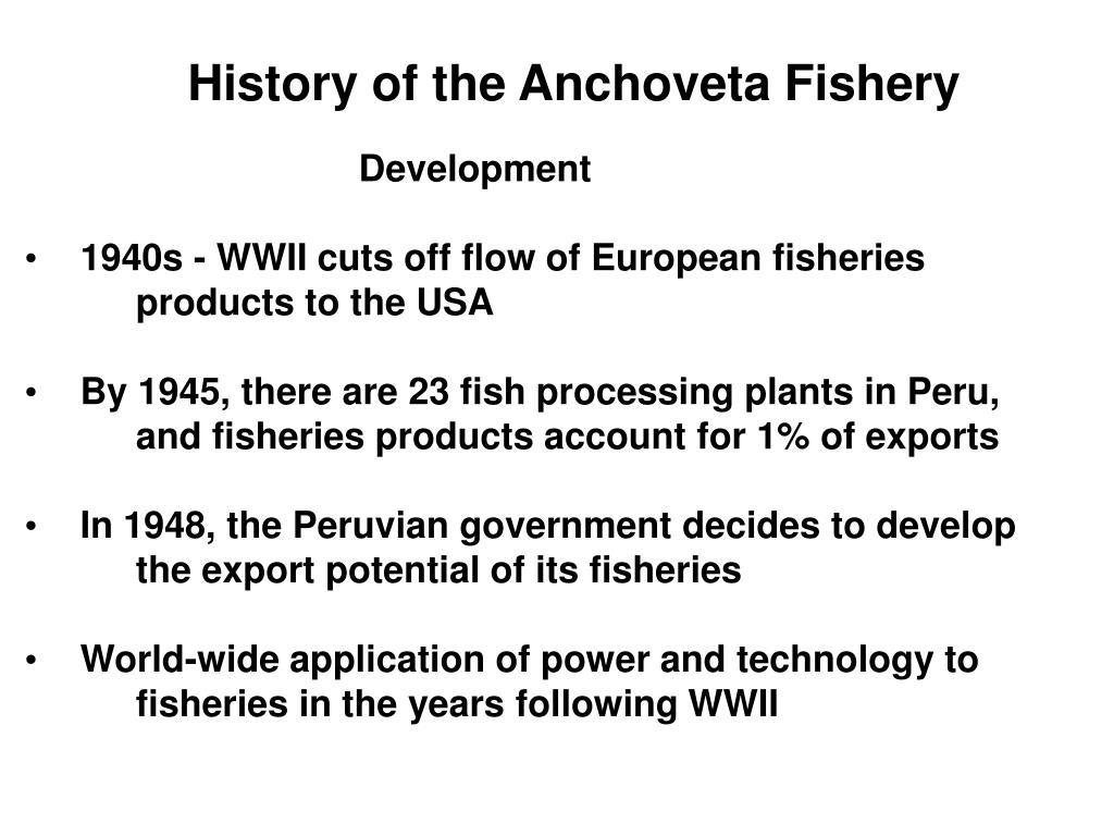 History of the Anchoveta Fishery