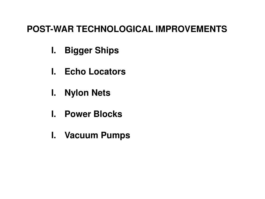 POST-WAR TECHNOLOGICAL IMPROVEMENTS