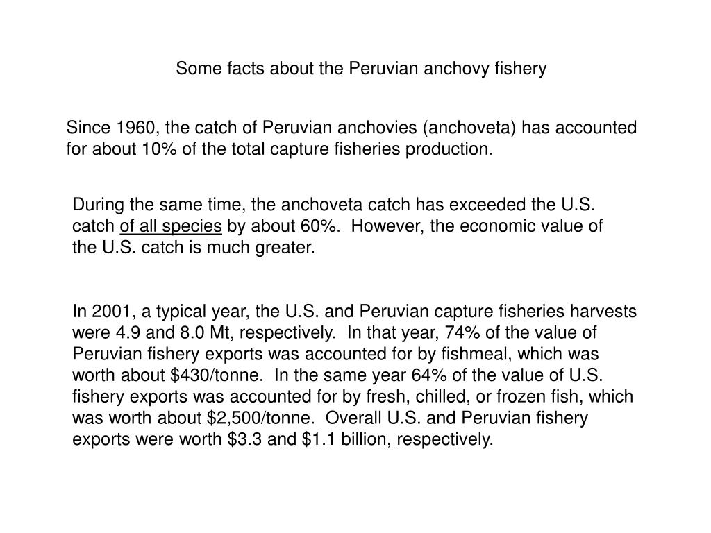Some facts about the Peruvian anchovy fishery