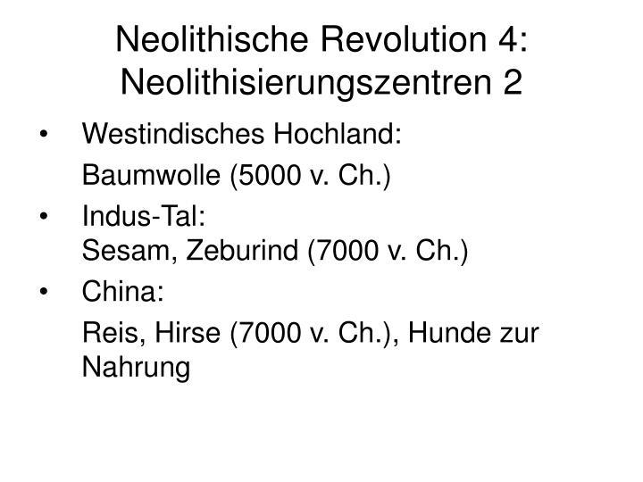 Neolithische Revolution 4: Neolithisierungszentren 2
