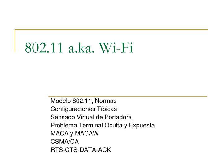 802.11 a.ka. Wi-Fi