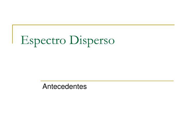 Espectro Disperso