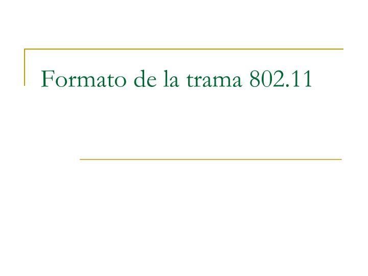 Formato de la trama 802.11