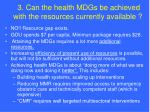 3 can the health mdgs be achieved with the resources currently available