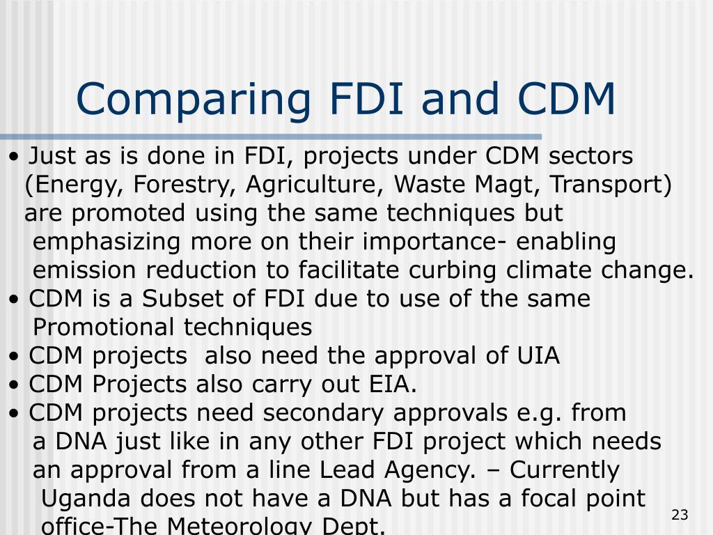 Comparing FDI and CDM