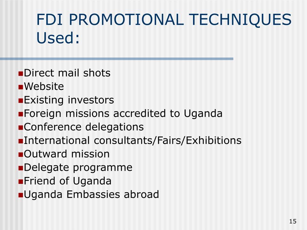 FDI PROMOTIONAL TECHNIQUES Used: