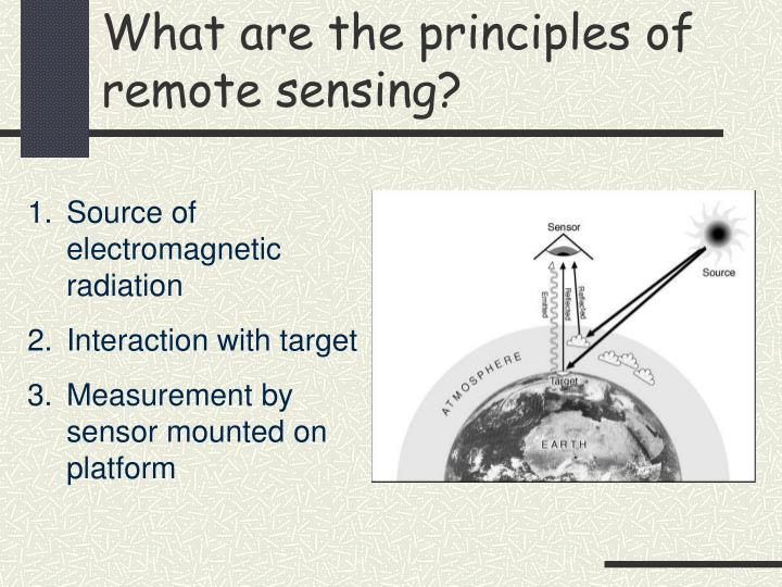 What are the principles of remote sensing?
