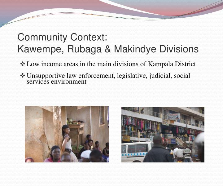 Community context kawempe rubaga makindye divisions