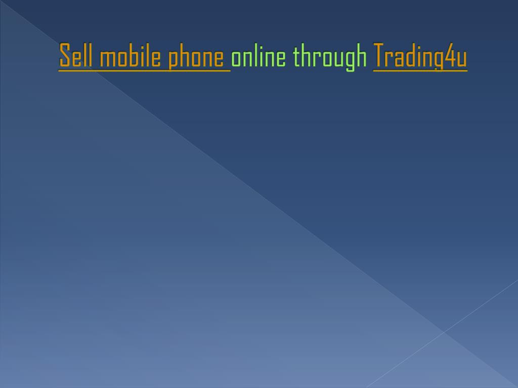 sell mobile phone online through trading4u l.