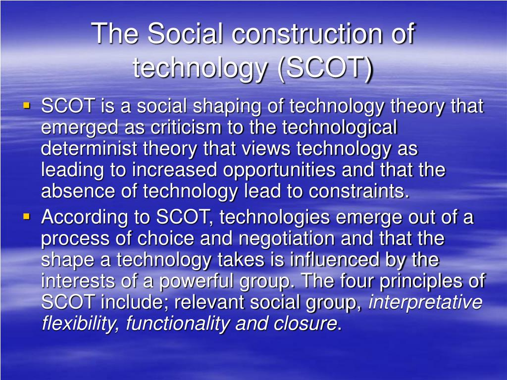 The Social construction of technology (SCOT)
