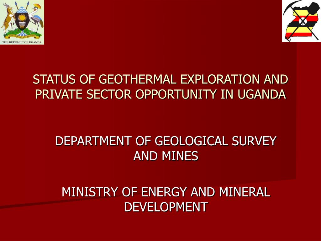 status of geothermal exploration and private sector opportunity in uganda l.