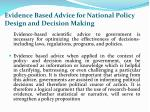 evidence based advice for national policy design and decision making