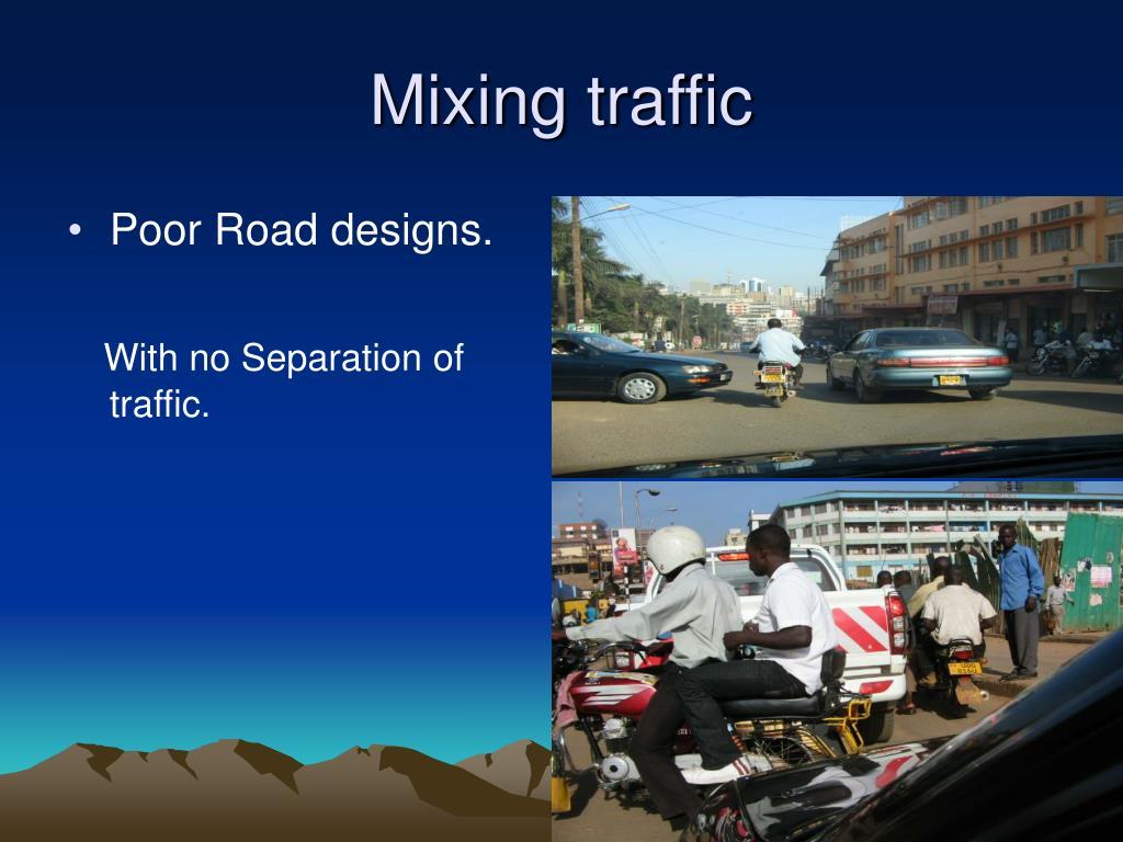 Mixing traffic