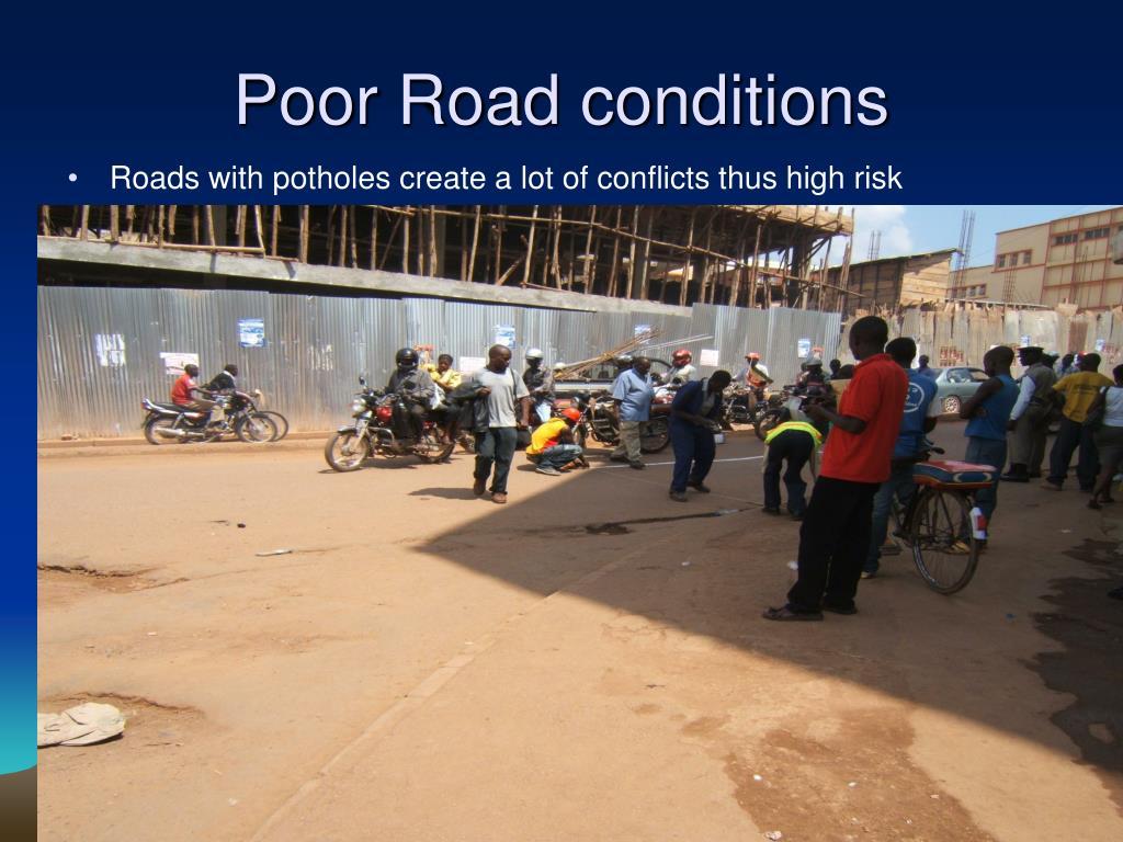 Poor Road conditions