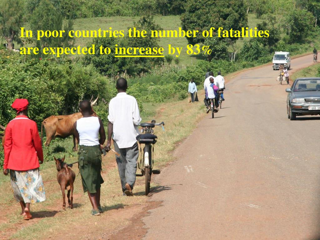 In poor countries the number of fatalities are expected to