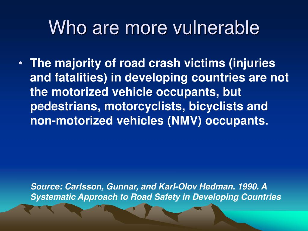 Who are more vulnerable