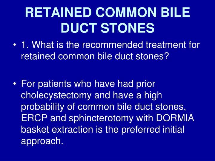 RETAINED COMMON BILE DUCT STONES