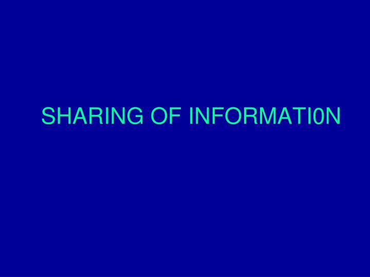 SHARING OF INFORMATI0N