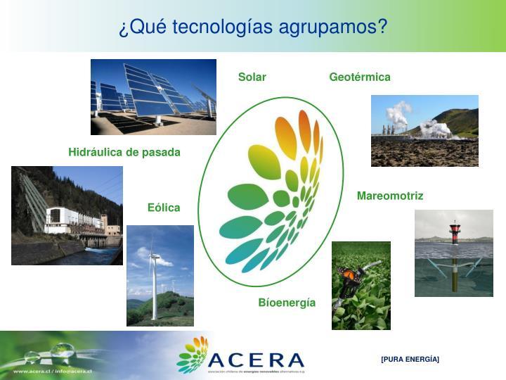 ¿Qué tecnologías agrupamos?