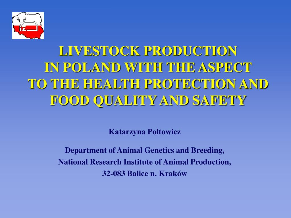 livestock production in poland with the aspect to the health protection and food quality and safety l.