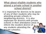 what about eligible students who attend a private school in another school district
