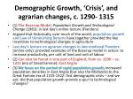 demographic growth crisis and agrarian changes c 1290 1315