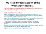 my fiscal model taxation of the wool export trade 1